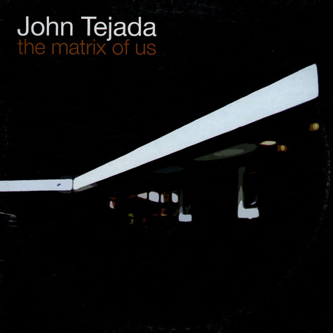 John Tejada - The Matrix Of Us
