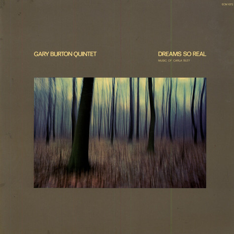 Gary Burton Quintet - Dreams So Real - Music Of Carla Bley