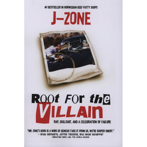 J-Zone - Root For The Villain - Rap, Bullshit And A Celebration Of Failure