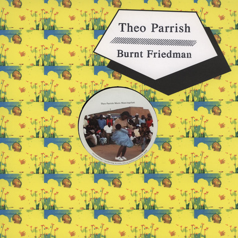 Theo Parrish / Burnt Friedman - Theo Parrish Meets Mancingelani / Burnt Friedman Meets Zinja Hlungwani