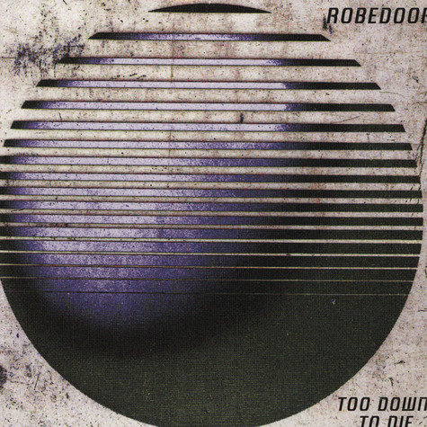 Robedoor - Too Down To Die