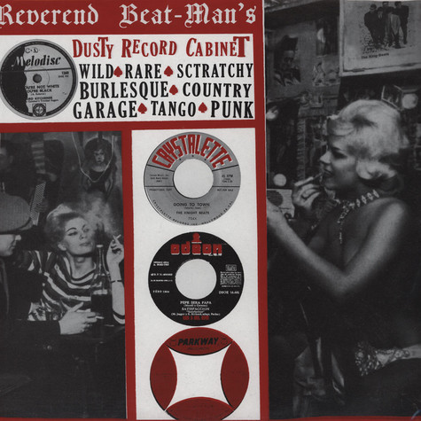 Reverend Beat-Man's Dusty Record Cabinet - Volume 1: Wild Rare Sctratchy Burlesque Country Garage Tango Punk