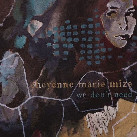 Cheyenne Marie Mize - We Don't Need