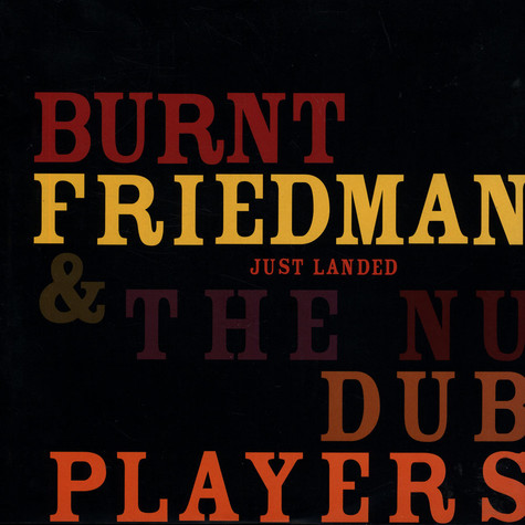 Burnt Friedman & The Nu Dub Players - Just Landed