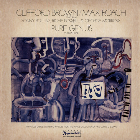 Clifford Brown And Max Roach - Pure Genius Volume One