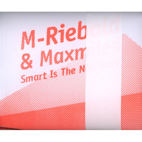 M-Riebold & Maxmiles - Smart Is The New Sexy