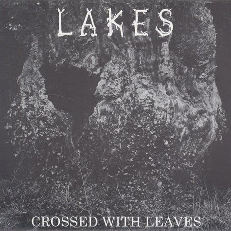 Lakes - Crossed With Leaves