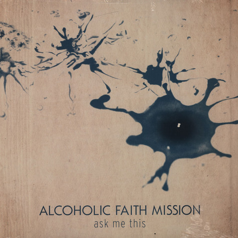 Alcoholic Faith Mission - Ask Me This