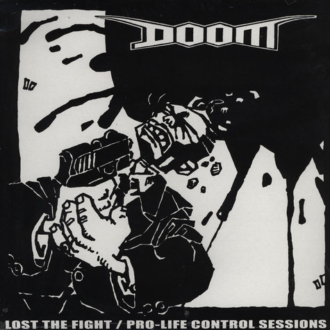 Doom - Lost The Fight / Pro-Life Control