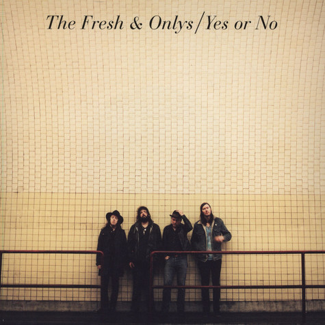 Fresh & Onlys, The - Yes or No