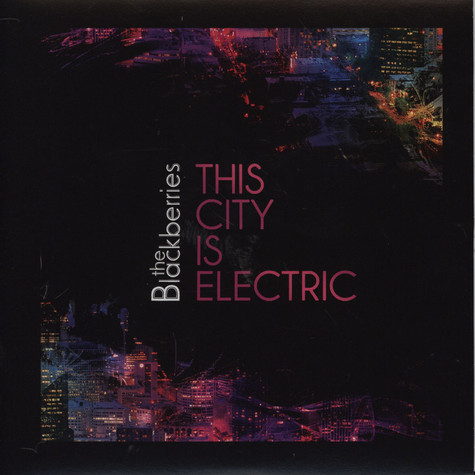 Blackberries, The - This City Is Electric