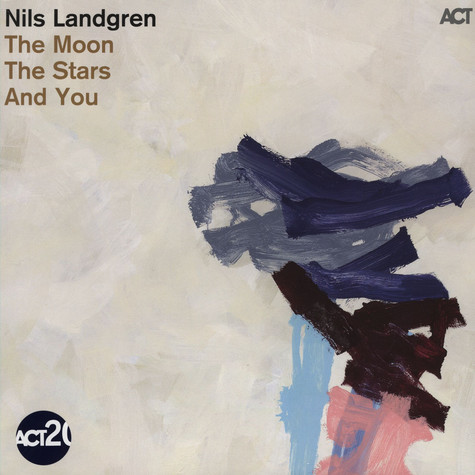 Nils Landgren - The Moon, The Stars & You