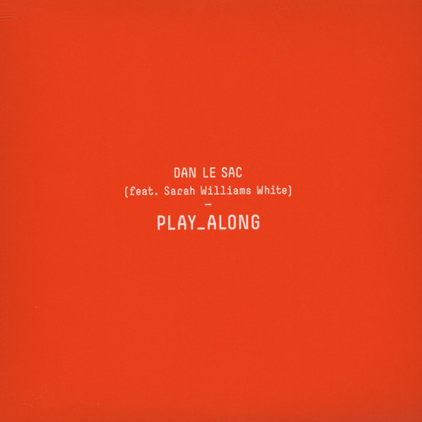 Dan Le Sac - Play Along