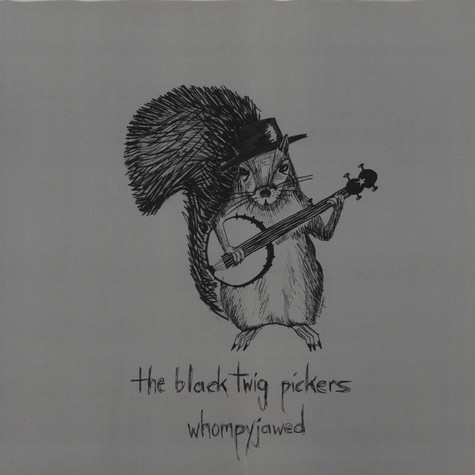 Black Twig Pickers, The - Whompyjawed