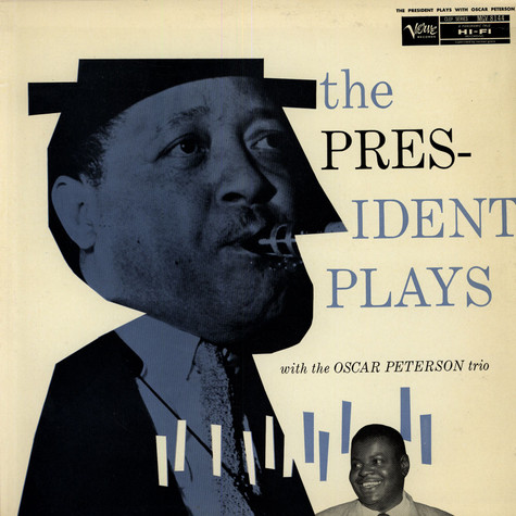 Lester Young With Oscar Peterson Trio, The - The President Plays