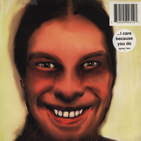 Aphex Twin - …I Care Because You Do