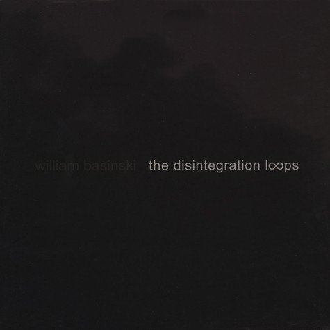 William Basinski - The Disintegration Loops