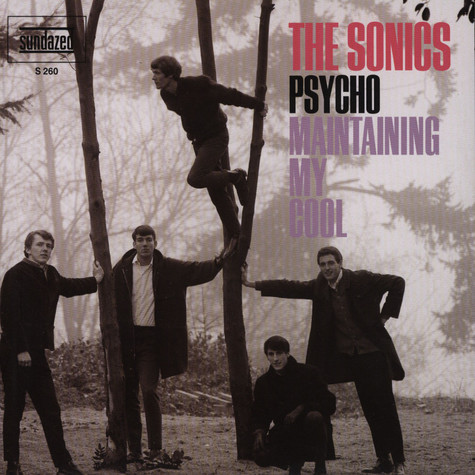Sonics, The - Psycho / Maintaining My Cool