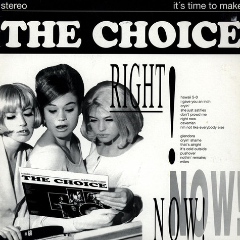 Choice, The - It's Time To Make The Choice Right Now!
