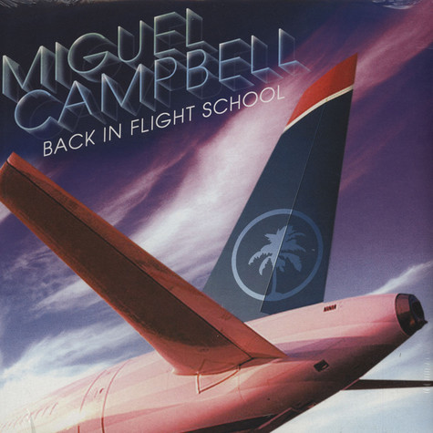 Miguel Campbell - Back In Flight School