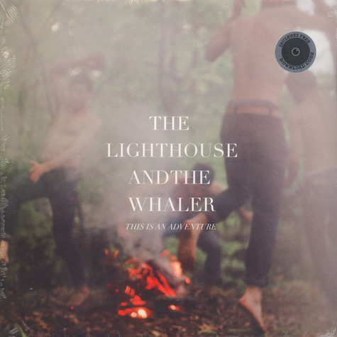 Lighthouse & The Whaler - This Is An Adventure