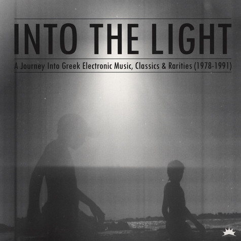 V.A. - Into The Light: A Journey Into Greek Electronic Music, Classics & Rarities 1978-91