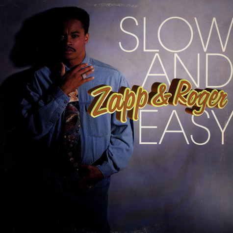 Zapp & Roger - Slow And Easy