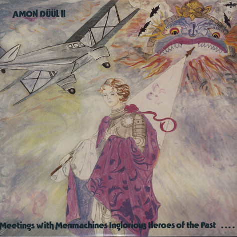 Amon Duul II - Meetings With Menmachines Inglorious Heroes Of The Past?