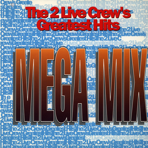 2 Live Crew - Greatest Hits / Mega Mix
