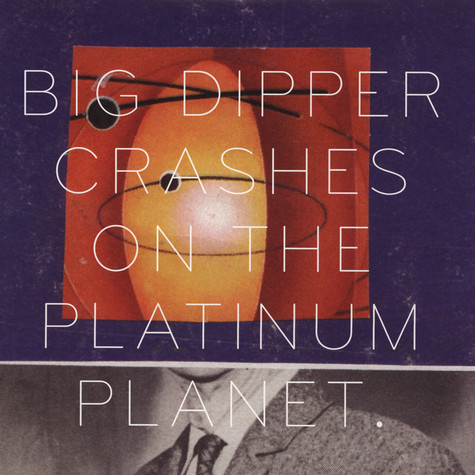 Big Dipper - Crashes On The Platinum Planet