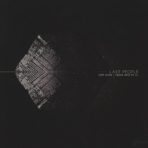 Lake People - Step Over, Trace Into Pt.1