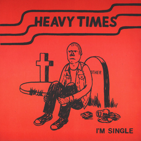 Heavy Times - I'm Single