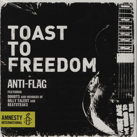 Anti-Flag feat. Donots And Members Of Billy Talent & Beatsteaks - Toast To Freedom