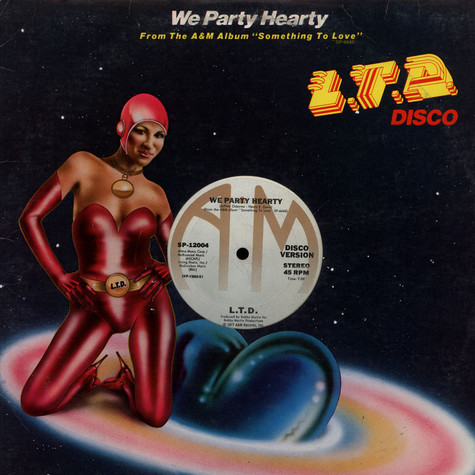 L.T.D. - We Party Hearty / (Every Time I Turn Around) Back In Love Again