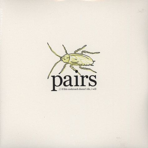 Pairs - If This Cockroach Doesn't Die I Will