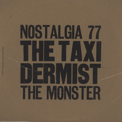 Nostalgia 77 & The Monster - The Taxidermist