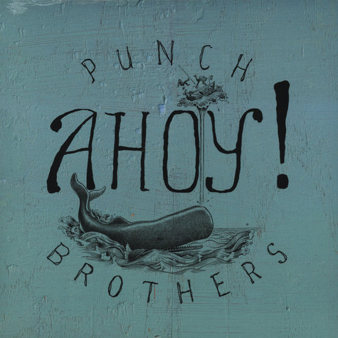 Punch Brothers - Ahoy