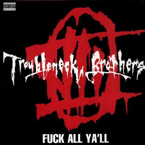 Troubleneck Brothers, The - Fuck All Ya'll