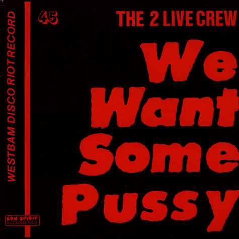 2 Live Crew, The - We Want Some Pussy