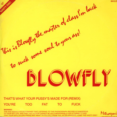 Blowfly - That's What Your Pussy's Made For (Remix) / You're Too Fat To Fuck
