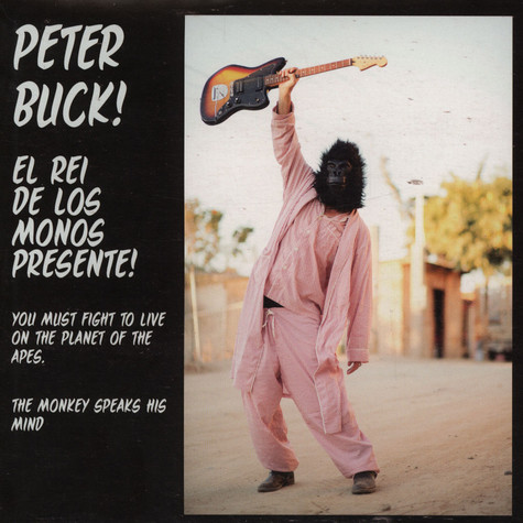 Peter Buck - You Must Fight To Live / The Monkey Speaks His