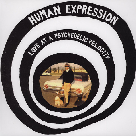 Human Expression - Love At A Psychedelic Velocity