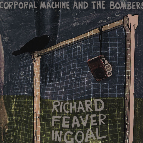 Corporal Machine & The Bombers - Richard Feaver In Goal
