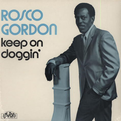 Rosco Gordon - Keep On Doggin' - Mono Version