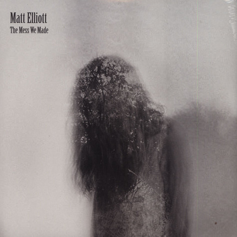 Matt Elliott - Mess We Made