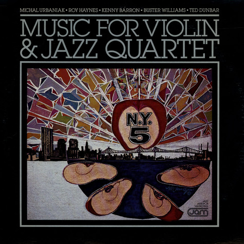 Michael Urbaniak / NY5 / Roy Haynes / Kenny Baron / Buster Williams / Ted Dunbar - Music For Violin & Jazz Quartet