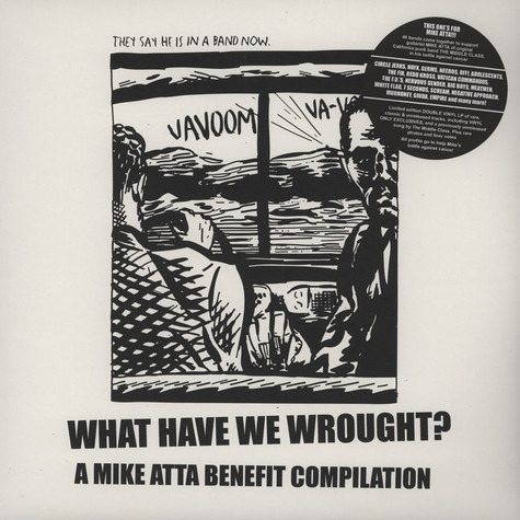 V.A. - What Have We Wrought? A Mike Atta Benefit Compilation