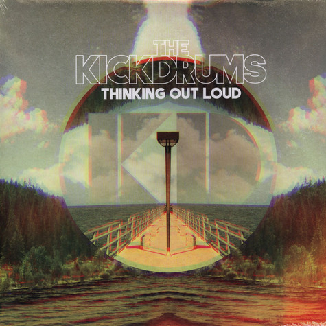 Kickdrums - Thinking Out Loud