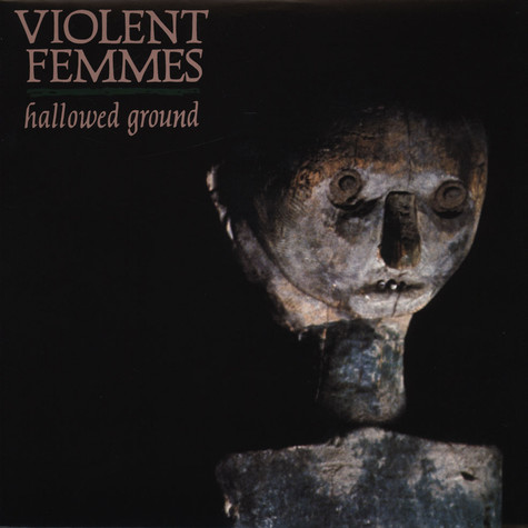Violent Femmes - Hallowed Ground