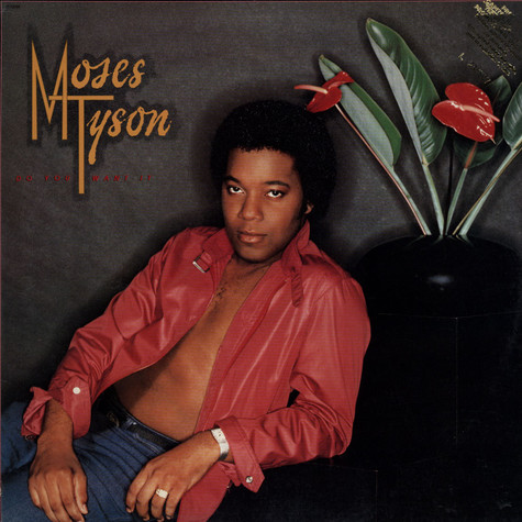 Moses Tyson - Do You Want It